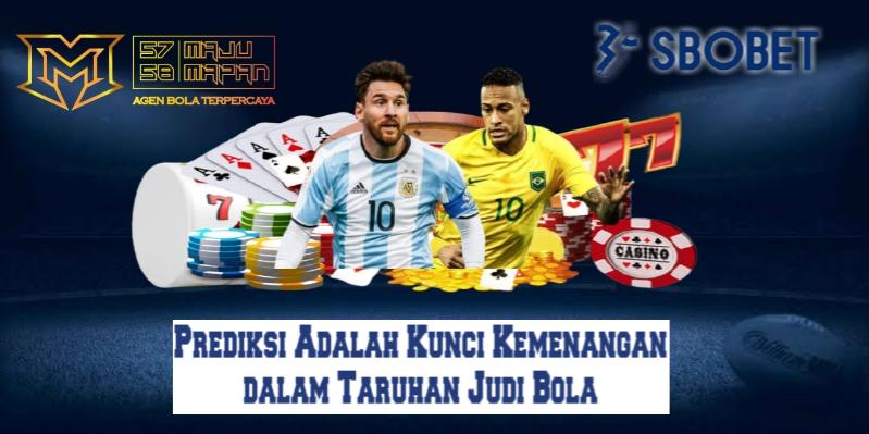 Prediksi Adalah Kunci Kemenangan dalam Taruhan Judi Bola